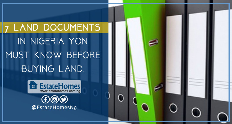 7 Land Documents In Nigeria You Must Know Before Buying Land.