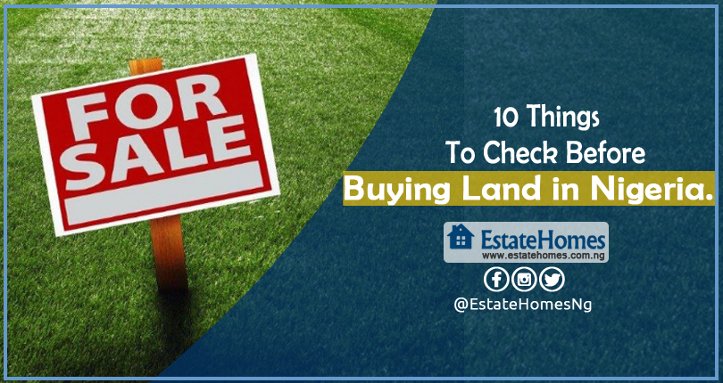 10 Things To Check Before Buying Land In Nigeria.