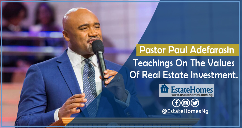 PASTOR PAUL ADEFARASIN TEACHINGS ON REAL ESTATE INVESTMENT.