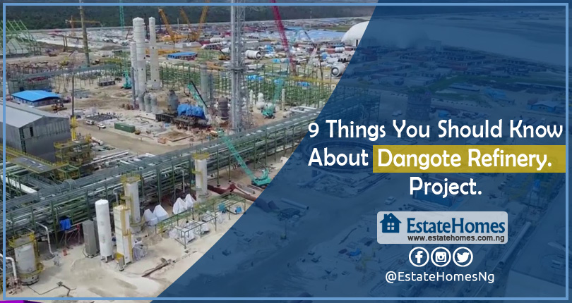 9 Things You Should Know About The Dangote Refinery Project.